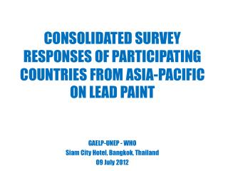 CONSOLIDATED SURVEY RESPONSES OF PARTICIPATING COUNTRIES FROM ASIA-PACIFIC ON LEAD PAINT