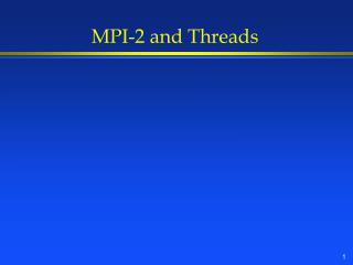 MPI-2 and Threads