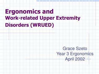 Ergonomics and Work-related Upper Extremity Disorders (WRUED)