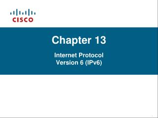 Chapter 13 Internet Protocol Version 6 (IPv6)