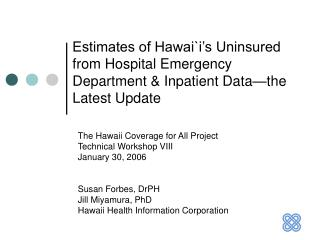 Estimates of Hawaii s Uninsured from Hospital Emergency Department  Inpatient Data the Latest Update