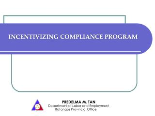 INCENTIVIZING COMPLIANCE PROGRAM
