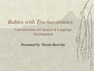 Babies with Tracheostomies: