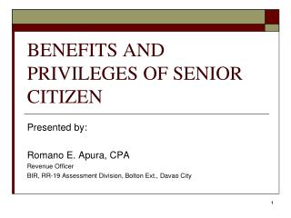 BENEFITS AND PRIVILEGES OF SENIOR CITIZEN
