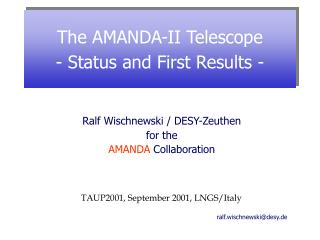 The AMANDA-II Telescope - Status and First Results -