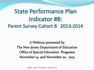 State Performance Plan Indicator #8:  Parent Survey Cohort 8   2013-2014