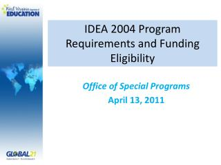IDEA 2004 Program Requirements and Funding Eligibility