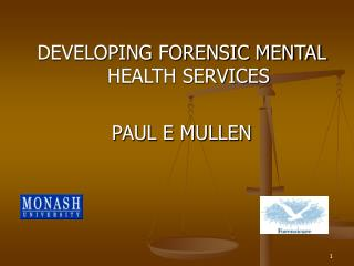 DEVELOPING FORENSIC MENTAL HEALTH SERVICES  PAUL E MULLEN