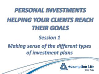 Session 1 Making sense  of the  different  types of  investment  plans
