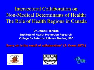 Intersectoral Collaboration on  Non-Medical Determinants of Health: The Role of Health Regions in Canada