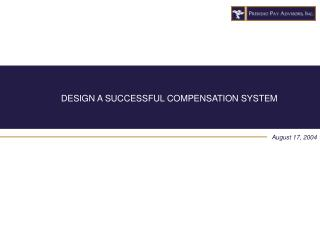 DESIGN A SUCCESSFUL COMPENSATION SYSTEM
