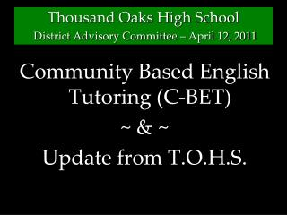 Thousand Oaks High School District Advisory Committee – April 12, 2011