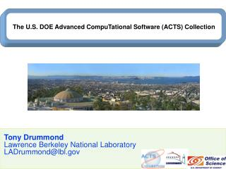 Tony Drummond Lawrence Berkeley National Laboratory LADrummond@lbl