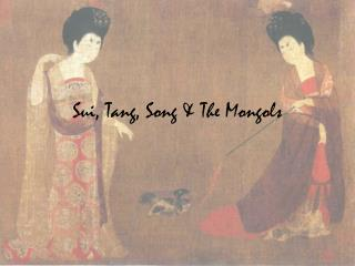 Sui, Tang, Song & The Mongols