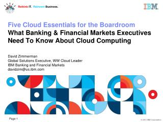 "Five Cloud Essentials for the Boardroom Cloud is ""computing as a service over the internet"""