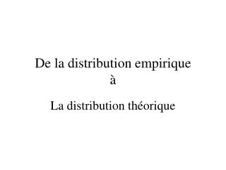 De la distribution empirique  à