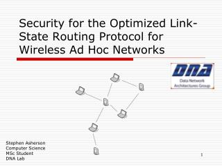 Security for the Optimized Link-State Routing Protocol for Wireless Ad Hoc Networks