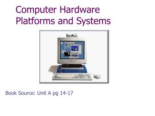 Computer  Hardware  Platforms and Systems