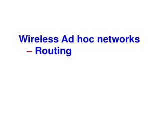 Wireless Ad hoc networks  Routing