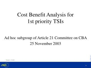 Cost Benefit Analysis for  1st priority TSIs
