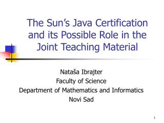 The Sun's Java Certification and its Possible Role in the Joint Teaching Material