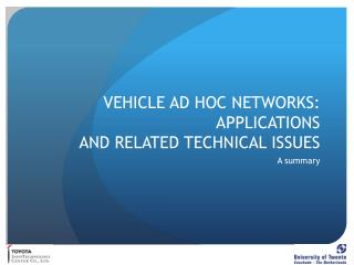 VEHICLE AD HOC NETWORKS: APPLICATIONS AND RELATED TECHNICAL ISSUES