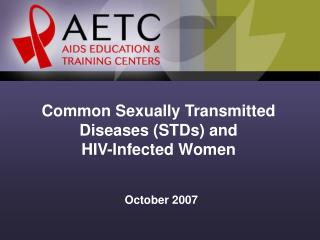 Common Sexually Transmitted Diseases (STDs) and  HIV-Infected Women