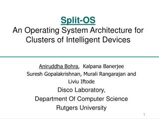 Split-OS An Operating System Architecture for Clusters of Intelligent Devices