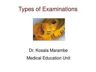 Types of Examinations