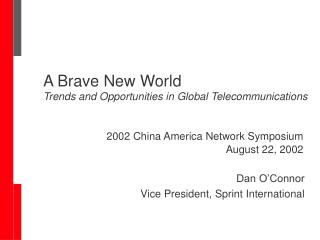 2002 China America Network Symposium August 22, 2002
