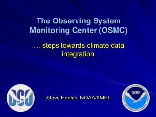 The Observing System Monitoring Center (OSMC)