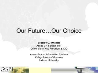Our Future…Our Choice