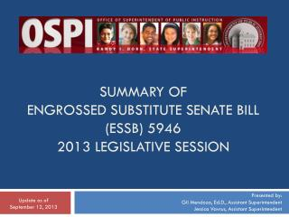 SUMMARY OF ENGROSSED SUBSTITUTE SENATE BILL (ESSB) 5946 2013 LEGISLATIVE SESSION