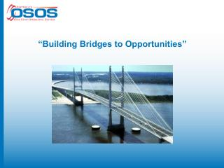 """Building Bridges to Opportunities"""
