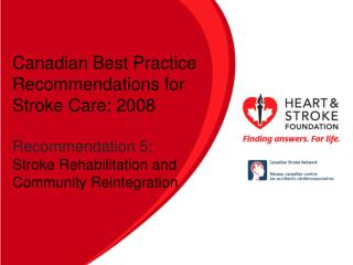 Canadian Best Practice Recommendations for Stroke  Care: 2008 Recommendation 5: