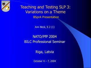 Teaching and Testing SLP 3: Variations on a Theme BSprA Presentation