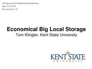 Economical Big Local Storage Tom Klingler, Kent State University