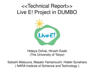 <<Technical Report>>  Live E! Project in DUMBO