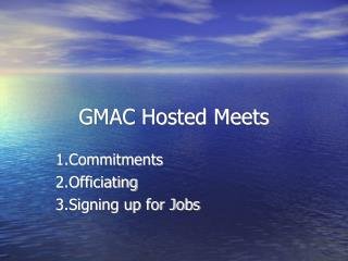 GMAC Hosted Meets
