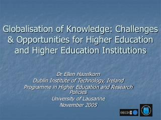 Dr Ellen Hazelkorn Dublin Institute of Technology, Ireland