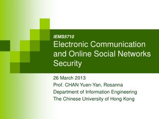 IE MS5710 E lectronic  C ommunication  and Online  Social  N etworks  S ecurity