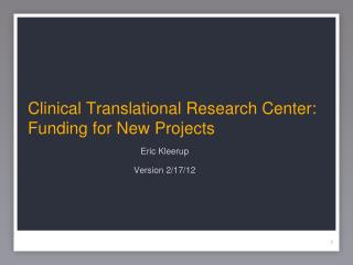 Clinical Translational Research Center: Funding for New Projects