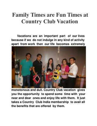 Family times are fun times at Country Club Vacation