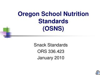 Oregon School Nutrition Standards (OSNS)
