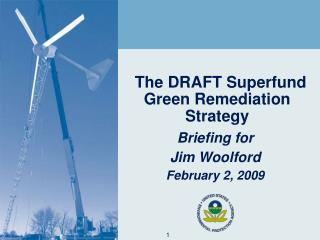 The DRAFT Superfund Green Remediation Strategy