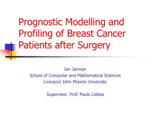 Prognostic Modelling and Profiling of Breast Cancer Patients after Surgery