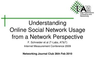 Understanding  Online Social Network Usage from a Network Perspective