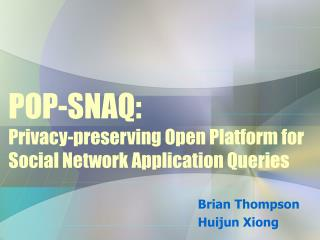 POP-SNAQ: Privacy-preserving Open Platform for Social Network Application Queries