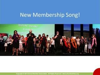 New Membership Song!