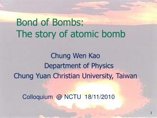 Bond of Bombs:  The story of atomic bomb